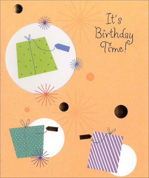 Gifts & Tags (1 card/1 envelope) Birthday Card - FRONT: It's Birthday Time!  INSIDE: A time for pleasant memories of happy moments shared… A time for heartfelt wishes for all life's sweetest joys.