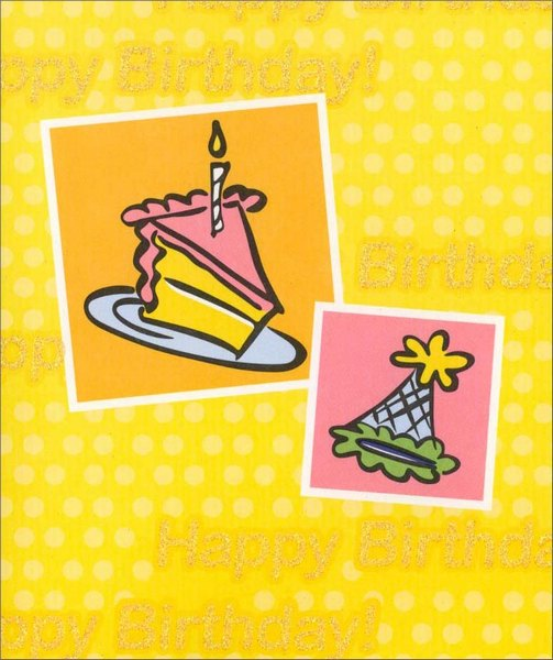 Cake & Party Hat (1 card/1 envelope) Birthday Card - FRONT: Happy Birthday!  INSIDE: Wishing you a day filled with everything you enjoy most! Have a Great Day!