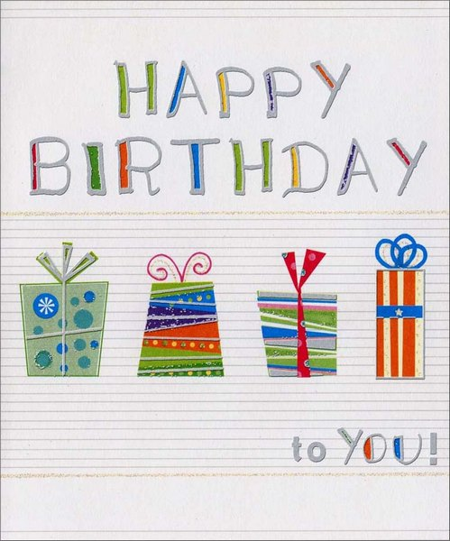 Four Presents (1 card/1 envelope) Birthday Card - FRONT: Happy Birthday to You!  INSIDE: Today is your day, make the most of it!