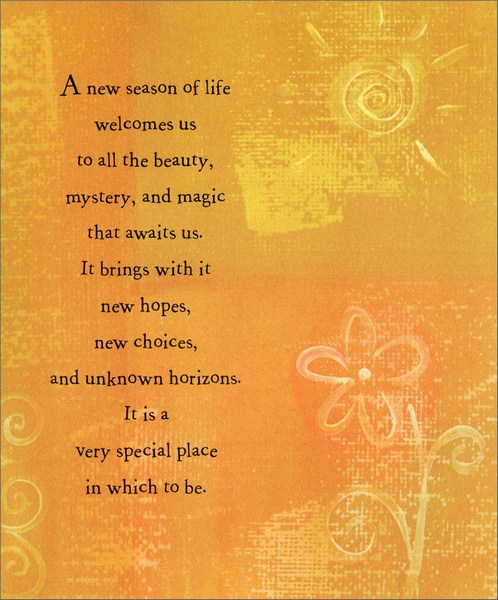 Sun & Flower on Orange (1 card/1 envelope) Birthday From All Card - FRONT: A new season of life welcomes us to all the beauty, mystery, and magic that awaits us. It brings with it new hopes, new choices, and unknown horizons. It is a very special place in which to be.  INSIDE: May this new season of life bring what your heart most desires. Happy Birthday from All of Us