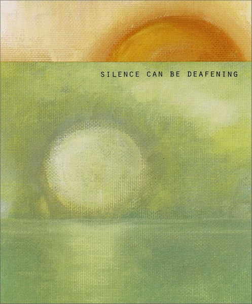 Silence (1 card/1 envelope) Communication Card - FRONT: Silence Can Be Deafening