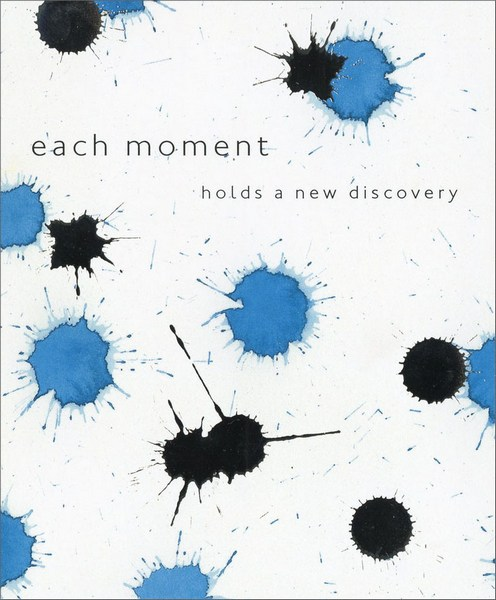 Each Moment (1 card/1 envelope) Friendship Card - FRONT: each moment holds a new discovery  INSIDE: Blank Inside