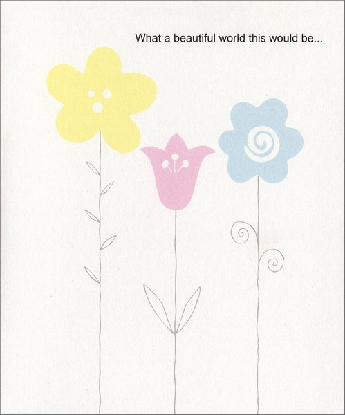 Yellow, Pink, Blue Flowers (1 card/1 envelope) Friendship Card - FRONT: What a beautiful world this would be�  INSIDE: �if more people had friends like you!