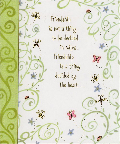 Butterflies & Swirls (1 card/1 envelope) Friendship Card - FRONT: Friendship is not a thing to be decided in miles. Friendship is a thing decided by the heart�