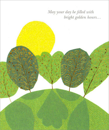 Trees on Hill (1 card/1 envelope) Get Well Card - FRONT: May your day be filled with bright golden hours�  INSIDE: �warm sunshine, blue skies and colorful flowers. Hope You're Feeling Better Soon!