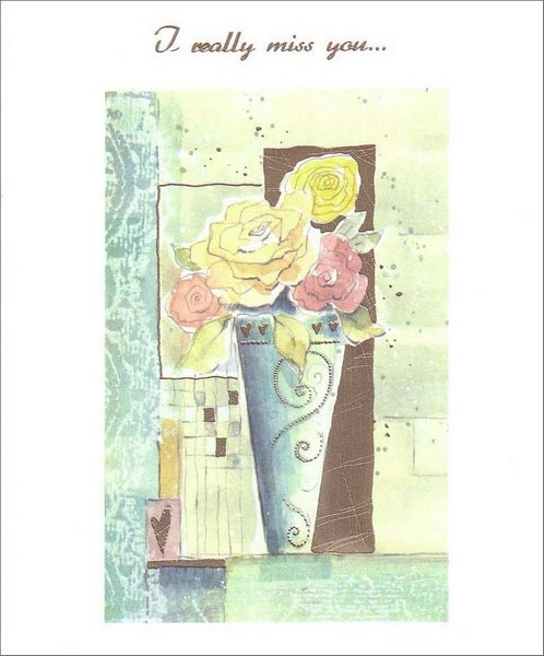 Rose Vase (1 card/1 envelope) Miss You Card - FRONT: I really miss you…  INSIDE: Every day we are apart, I miss you more than the day before.