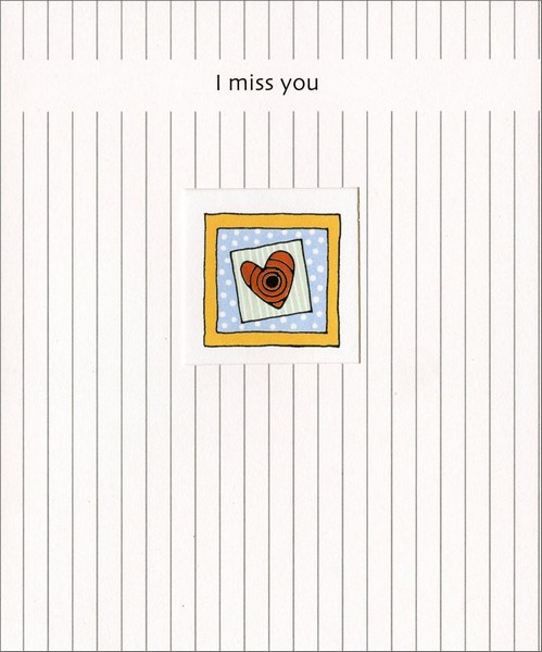 Heart in Square Window (1 card/1 envelope) Miss You Card - FRONT: I miss you  INSIDE: Just thought you should know.