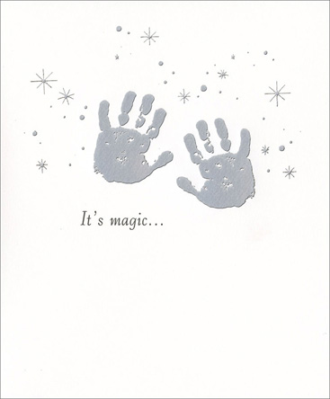 Silver Foil Handprints (1 card/1 envelope) New Baby Card - FRONT: It's magic�  INSIDE: That such tiny hands can reach to the depths of our souls. Congratulations