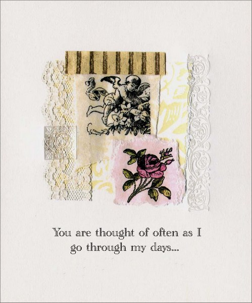 Angel & Rose (1 card/1 envelope) Thinking of You Card - FRONT: You are thought of often as I go through my days�  INSIDE: �and those thoughts make those days meaningful.