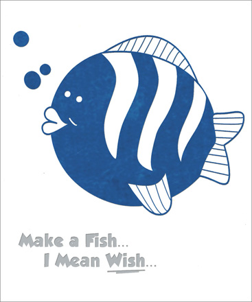 Fish Foil Birthday (1 card/1 envelope) - Birthday Card - FRONT: Make a Fish� I Mean Wish�  INSIDE: Happy Birthday!