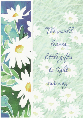White Daisies Bookmark (1 card/1 envelope) Freedom Greetings Inspirational Encouragement Card - FRONT: The world leaves little gifts to light our way.  INSIDE: Here's hoping that every day, small moments of goodness bring you closer to the kind of bright, easy times you deserve. Good days are ahead.