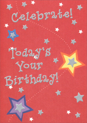 Red Birthday Stars (1 card/1 envelope) Freedom Greetings Teen Birthday Card - FRONT: Celebrate! Today's Your Birthday!  INSIDE: Make the most of it!