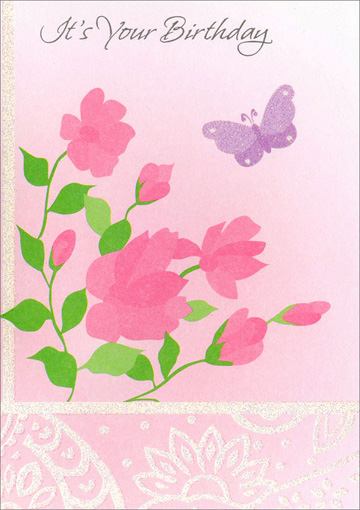 Pink Flowers with Butterfly (1 card/1 envelope) Freedom Greetings Birthday Card - FRONT: It's Your Birthday  INSIDE: May the skies be blue And roses bloom their best for you So that everything you do Will bring you happiness. Have a Happy Birthday