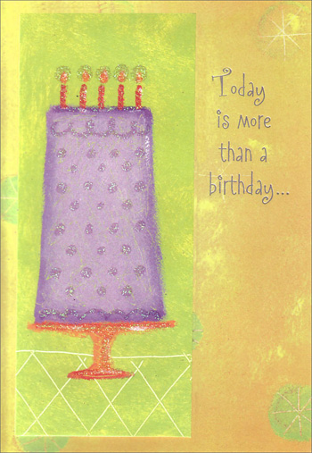 Tall Purple Cake (1 card/1 envelope) Freedom Greetings Birthday Card - FRONT: Today is more than a birthday…  INSIDE: It's a celebration of everything you are. Happy Birthday