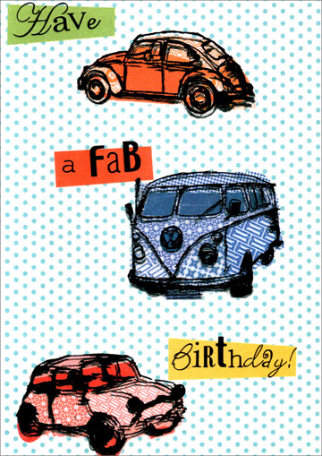 Vintage VW Birthday (1 card/1 envelope) Freedom Greetings Birthday Card - FRONT: Have a Fab Birthday!  INSIDE: Better then ever - That's YOU!
