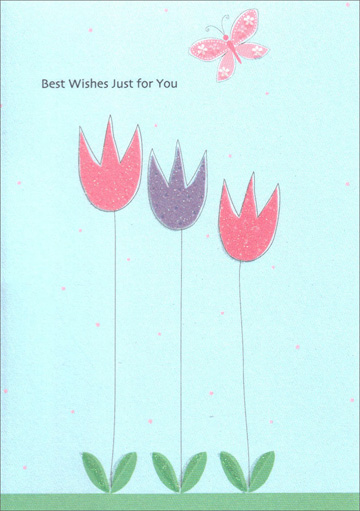 Three Tulips & Pink Butterfly (1 card/1 envelope) - Birthday Card - FRONT: Best Wishes Just for You  INSIDE: Happy Birthday!