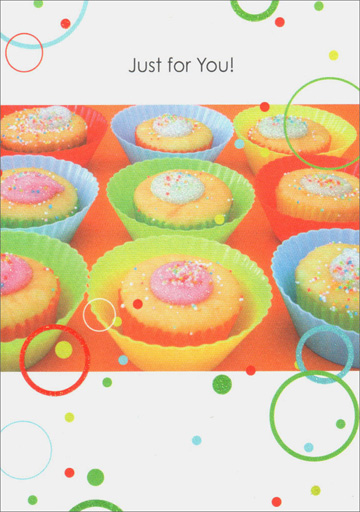 Cupcakes with Sprinkles (1 card/1 envelope) - Birthday Card - FRONT: Just for You!  INSIDE: Happy Birthday!