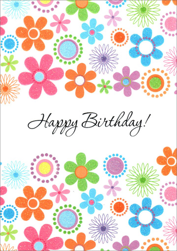 Glittered Flowers (1 card/1 envelope) Freedom Greetings Birthday Card - FRONT: Happy Birthday!  INSIDE: Have a Great Day!