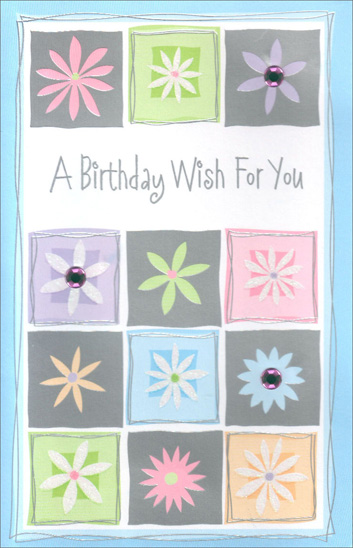 Flowers in Squares (1 card/1 envelope) Freedom Greetings Birthday Card - FRONT: A Birthday Wish For You  INSIDE: A day that's fun and bright all through is what this wishes just for you! Happy Birthday