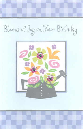 Blooms of Joy (1 card/1 envelope) - Birthday Card - FRONT: Blooms of Joy on Your Birthday  INSIDE: Wishing you a wonderful birthday where the faces are friendly, the surprises are many, and the day is the kind you wish would go on forever. Happy Birthday