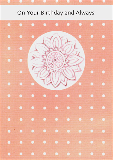 Embossed Purple Flower Outline (1 card/1 envelope) - Birthday Card - FRONT: On Your Birthday and Always  INSIDE: May you be surrounded by good feelings and good friends. Happy Birthday!