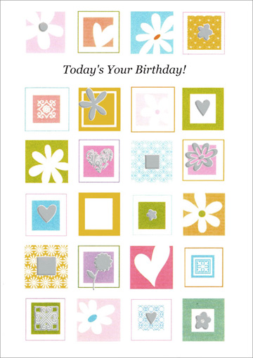 Hearts and Flowers in Squares (1 card/1 envelope) - Birthday Card - FRONT: Today's Your Birthday!  INSIDE: Hope it's great in every way!