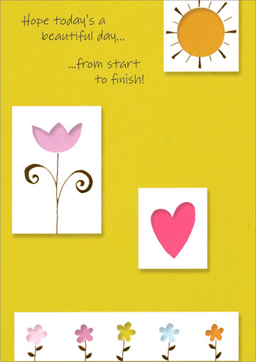 Sun, Flower, Heart (1 card/1 envelope) Freedom Greetings Birthday Card - FRONT: Hope today's a beautiful day� �from start to finish!  INSIDE: Happy Birthday!