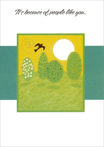 Bird Flying Among Trees (1 card/1 envelope) Freedom Greetings Birthday Card - FRONT: It's because of people like you�  INSIDE: �the world is a brighter place! Happy Birthday