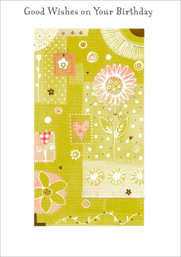 Flower Patchwork (1 card/1 envelope) Freedom Greetings Birthday Card - FRONT: Good Wishes on Your Birthday  INSIDE: May this birthday be your best ever! Happy Birthday