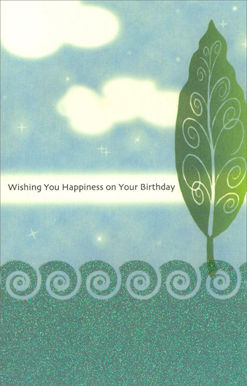 Sky Tree and Water (1 card/1 envelope) - Birthday Card - FRONT: Wishing You Happiness on Your Birthday  INSIDE: May you have every opportunity to follow your dreams as another year comes rolling in.