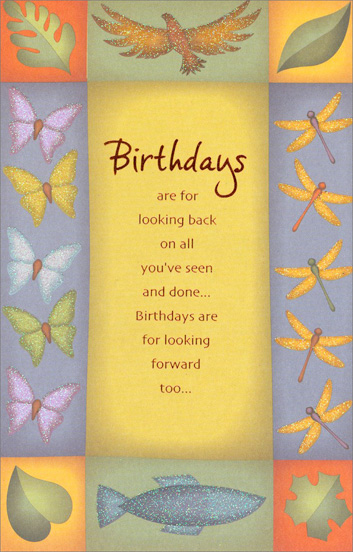 Bird, Butterflies, Dragonflies, and Fish (1 card/1 envelope) Freedom Greetings Masculine Birthday Card - FRONT: Birthdays are for looking back on all you've seen and done� Birthdays are for looking forward too�  INSIDE: To all the great times you still have ahead of you! Happy Birthday