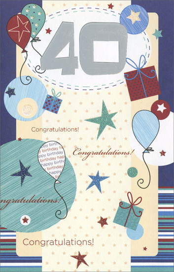 40th Balloons, Stars and Presents (1 card/1 envelope) - Birthday Card - FRONT: 40 Congratulations!  INSIDE: HAPPY 40TH BIRTHDAY!