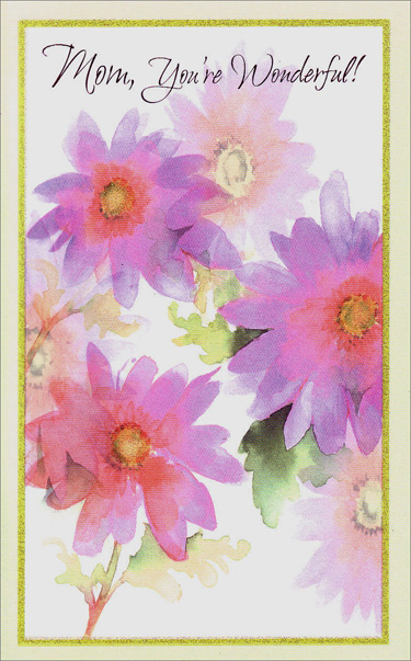 Pink Purple Watercolor Flowers (1 card/1 envelope) - Birthday Card - FRONT: Mom, You're Wonderful!  INSIDE: Just couldn't let your birthday go by Without telling you once again How very dear you will always be, What a wonderful mom you've been! Happy Birthday With Love