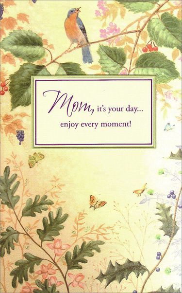 Bird & Butterflies in Branches (1 card/1 envelope) Freedom Greetings Mother Birthday Card - FRONT: Mom, it's your day� enjoy every moment!  INSIDE: Let your hopes take wing today and make some happy wishes for all your favorite things� because a mom as loving as you deserves the sweetest joys a lifetime brings. Happy Birthday
