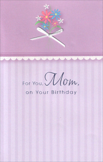 Flowers on Purple with Ribbon (1 card/1 envelope) Freedom Greetings Mother Birthday Card - FRONT: For You, Mom, On Your Birthday  INSIDE: Relax, enjoy, and pamper yourself, too, because today is all about celebrating you! Happy Birthday!