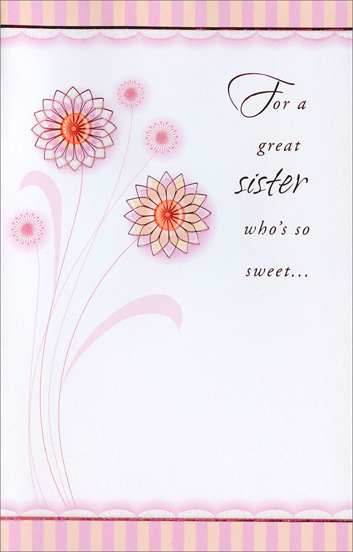 Pink Foil Flowers (1 card/1 envelope) Freedom Greetings Sister Birthday Card - FRONT: For a great sister who's so sweet�  INSIDE: �hope your birthday is complete with joy, love and special treats for a day of fun that can't be beat!