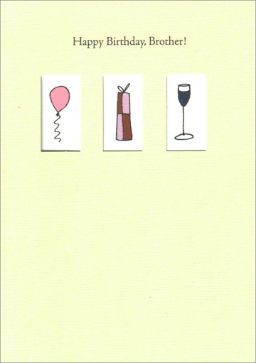 Balloon, Present & Wine (1 card/1 envelope) - Birthday Card - FRONT: Happy Birthday, Brother!  INSIDE: Make sure you enjoy yourself today!