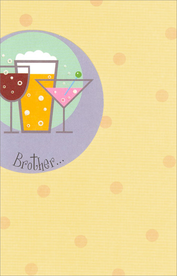 Cocktails and Beer (1 card/1 envelope) Freedom Greetings Brother Birthday Card - FRONT: Brother�  INSIDE: Have a drink on me� Happy Birthday!