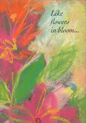 Chalk Flowers in Bloom for Sweetheart (1 card/1 envelope) - Birthday Card - FRONT: Like flowers in bloom�  INSIDE: �you bring beauty into my life. Happy Birthday, Sweetheart
