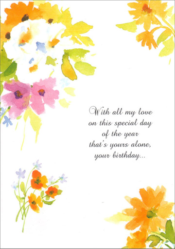 Watercolor Flowers for Sweetheart (1 card/1 envelope) Freedom Greetings Sweetheart Birthday Card - FRONT: With all my love on this special day of the year that's your alone, your birthday�  INSIDE: I'm wishing that every dream you're dreaming will come true� Just as my heart has found its dream fulfilled in loving you. Happy Birthday, Sweetheart
