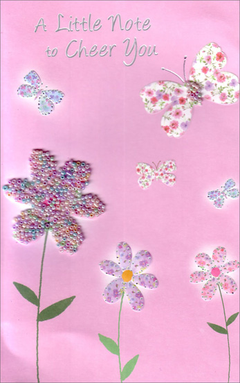 Beaded Flowers and Butterfly (1 card/1 envelope) - Encouragement Card - FRONT: A Little Note to Cheer You  INSIDE: Hope the day is sunny, the skies are blue and things are comfy and cozy for you