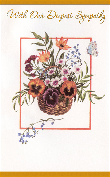 Wicker Basket of Flowers (1 card/1 envelope) Freedom Greetings Sympathy Card - FRONT: With Our Deepest Sympathy  INSIDE: In time, we hope that you will find comfort� In time, we hope that you will find peace� In time, we hope that you will find strength and the promise of a brighter tomorrow.