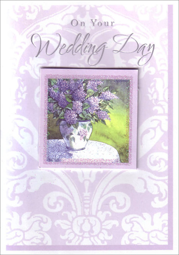 Purple Lilacs in White Vase Tip On (1 card/1 envelope) Freedom Greetings Wedding Card - FRONT: On Your Wedding Day  INSIDE: May all your tomorrows bloom with the love that you've planted today. Congratulations