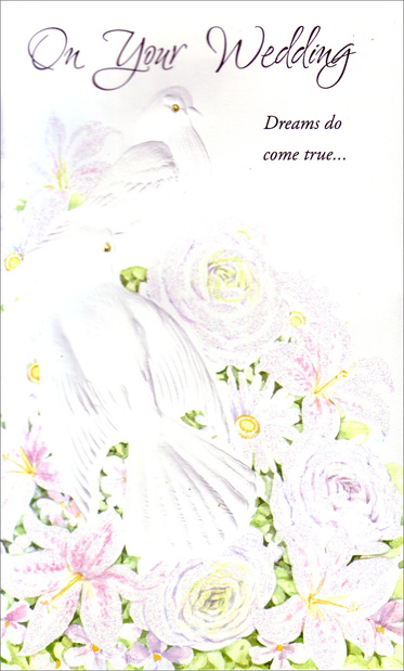 Doves on White Flower Arrangement (1 card/1 envelope) Freedom Greetings Wedding Card - FRONT: On Your Wedding Dreams do come true�  INSIDE: Gather your dreams together and your cherished wishes, too. Toss them into the air and watch them fly. Today, they've all come true. Congratulations and Best Wishes to You Both