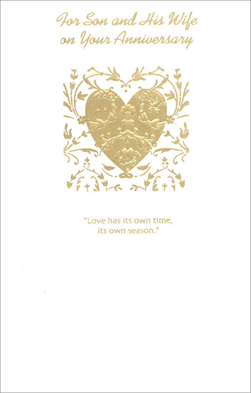 "Gold Foil Embossed Heart for Son & Wife (1 card/1 envelope) Freedom Greetings Son and Wife Anniversary Card - FRONT: For Son and His Wife on Your Anniversary - ""Love has its own time, its own season.""  INSIDE: A son and daughter as special as you should have even more happiness to look forward to. Best Wishes on Your Anniversary and Always!"