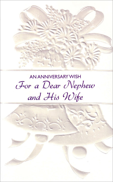 Embossed Bells for Nephew and Wife (1 card/1 envelope) Freedom Greetings Nephew and Wife Anniversary Card - FRONT: An Anniversary Wish� For a Dear Nephew & His Wife  INSIDE: May your love grow always deeper and your hearts grow even closer. Have a Happy Anniversary