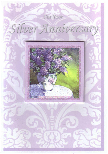 Lilacs in White Vase Silver Anniversary (1 card/1 envelope) Freedom Greetings Silver Anniversary Card - FRONT: For Your Silver Anniversary  INSIDE: Silver is precious but more precious by far is the kind of love you share� Best Wishes Always