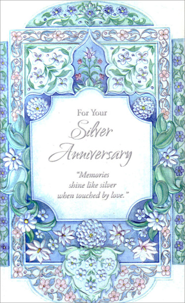 Floral Border Silver Anniversary (1 card/1 envelope) Freedom Greetings Silver Anniversary Card - FRONT: For Your Silver Anniversary �Memories shine like silver when touched by love.�  INSIDE: For all the memories you've made� the joys you've shared� the lives you've touched� Congratulations!