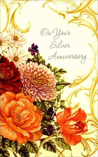 Glittered Flowers for Silver Anniversary (1 card/1 envelope) - Anniversary Card - FRONT: On Your Silver Anniversary  INSIDE: Wishing you two a bouquet of lovely memories, a sparkling celebration, and a glow of happiness that stays with you always. Congratulations