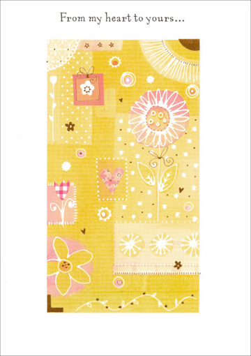 Yellow Sunflower Patchwork (1 card/1 envelope) - Love Card - FRONT: From my heart to yours�  INSIDE: �with Love